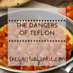 the dangers of teflon