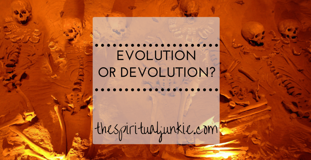 evolution or devolution
