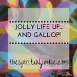 jolly life up and gallop