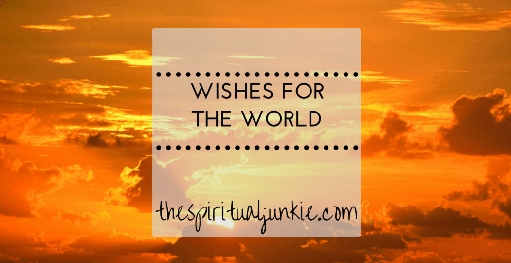 wishes for the world