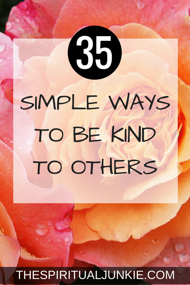 Loving kindness. 35 simple ways to be kind to others.