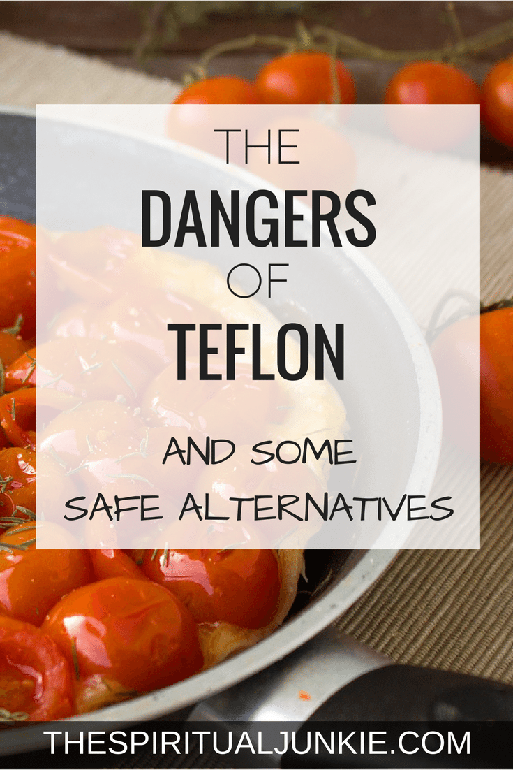 Throw out all your Teflon pans! The dangers of teflon and some safe alternatives.